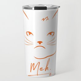 Meh Cattitude Funny Indifferent Cat Face product Travel Mug