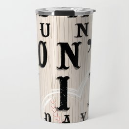 yesterday's home runs don't win today's games. Travel Mug