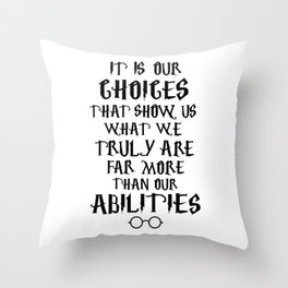 Dumbledore's quote Throw Pillow
