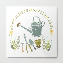 How Does Your Garden Grow? Metal Print