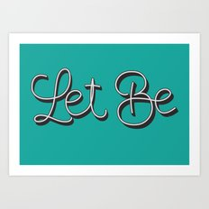 Let Be. Art Print