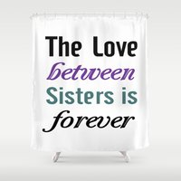 sister Shower Curtains featuring Sister Love by raineon