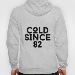 Cold Since 82 Hoody