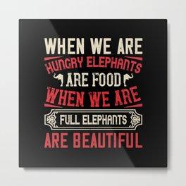 Elephant Quote - 49 Metal Print