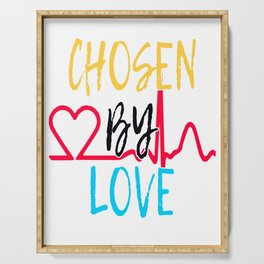 """Great Tee typography design saying """"Chosen"""" and showing your the chosen one! You are CHOSEN BY LOVE Serving Tray"""
