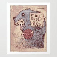 It all ends now Art Print