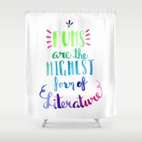 literature Shower Curtains featuring Puns Are the Highest Form of Literature by The Lady Derp