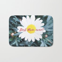 "SMILE ""Best Mom ever!"" Edition - White Daisy Flower #1 Bath Mat"