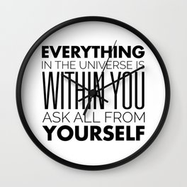 Everything in the Universe is within You. Ask all from Yourself - Rumi Wall Clock