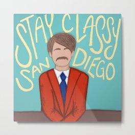 Stay Classy San Diego Metal Print