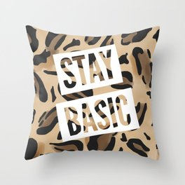 Stay Basic Throw Pillow