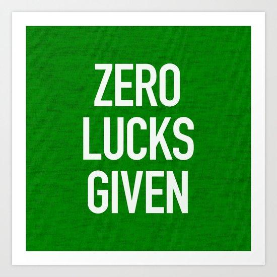 Zero Lucks Given Art Print