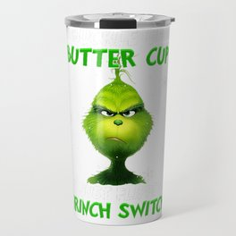 buckle up buttercup you just flipped my grinch switch Travel Mug