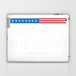 Keep The Kids_ Deport The Racist! Defend DACA Laptop & iPad Skin