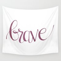 brave Wall Tapestries featuring brave by Because (I Think) I Can Designs