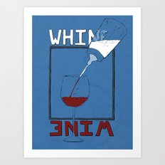 Whine to Wine Art Print