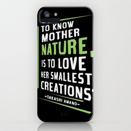 Quote by Takashi Amano iPhone Case