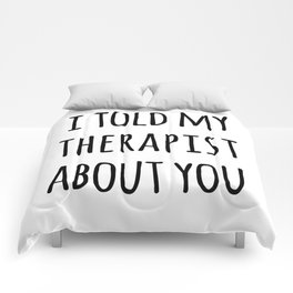 Told My Therapist Funny Quote Comforters