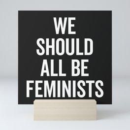 All Be Feminists Saying Mini Art Print