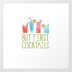 But First, Cocktails. Art Print