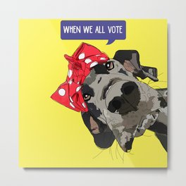 Political Pups - When We All Vote Great Dane Metal Print