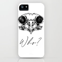 Owl Anatomy Who? | Anatomical Art | Bird Skull | Oddity and Curiosity Collector | Goth Home Decor iPhone Case