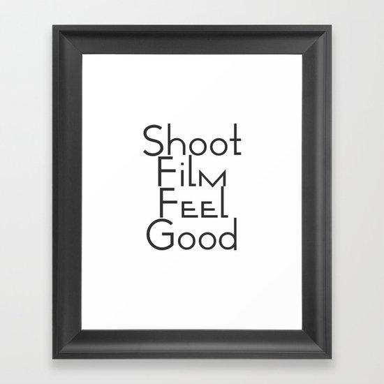 Shoot Film, Feel Good (Big) Framed Art Print