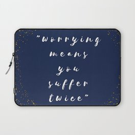 Worrying Means You Suffer Twice Laptop Sleeve