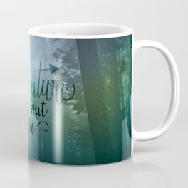 Adventure is out there in the woods Coffee Mug