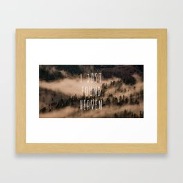 I Just Found Heaven Foggy Forest Framed Art Print