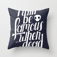 Famous.. Throw Pillow
