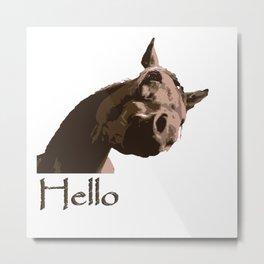 funny horse hello Metal Print