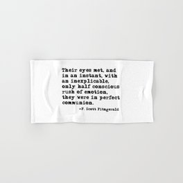 Their eyes met and in an instant - Fitzgerald quote Hand & Bath Towel