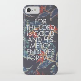For the Lord is Good iPhone Case