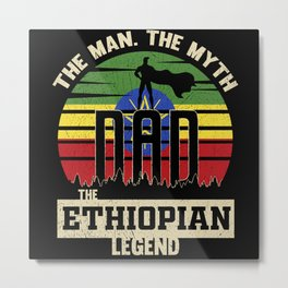 The Man The Myth The Ethiopian Legend Dad Metal Print
