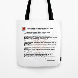 ONCE SPRINKLED BY A SAINTLY TEAR (a poem honoring The Mother Teresa) Tote Bag