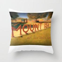 Sure...I'd Mount Isa Throw Pillow