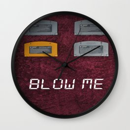 BLOW ME.  Wall Clock