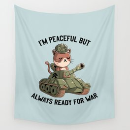 I'm Peaceful But Always Ready For War Blue Wall Tapestry