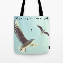 My Story Isn't Over Yet ; Tote Bag