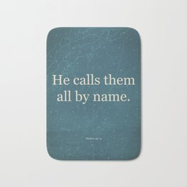 He Calls Them All By Name. Bath Mat