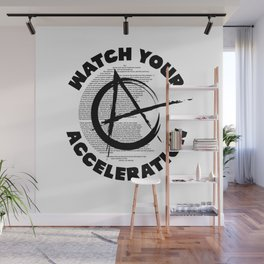 Watch your acceleration Wall Mural