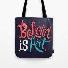 Believing is Art Tote Bag