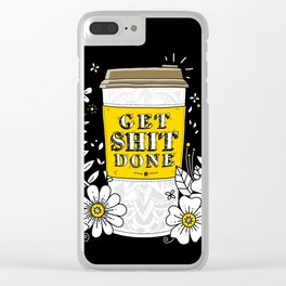 Drink Coffee, Get Shit Done Clear iPhone Case