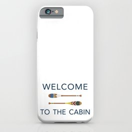 Welcome to the Cabin Paddles iPhone Case