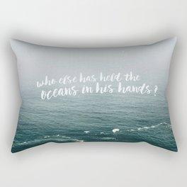 HELD THE OCEANS? Rectangular Pillow