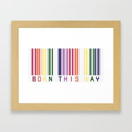 Born this way Framed Art Print