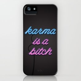 Karma is a Bitch iPhone Case