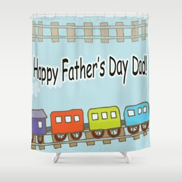 Happy Father's Day Train Shower Curtain