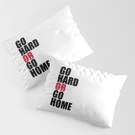 Go Hard Gym Quote Pillow Sham